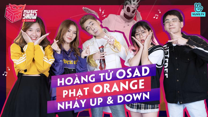 [XXMS] X SINGER - Tập 8: Hoàng tử Osad phạt Orange nhảy Up & Down