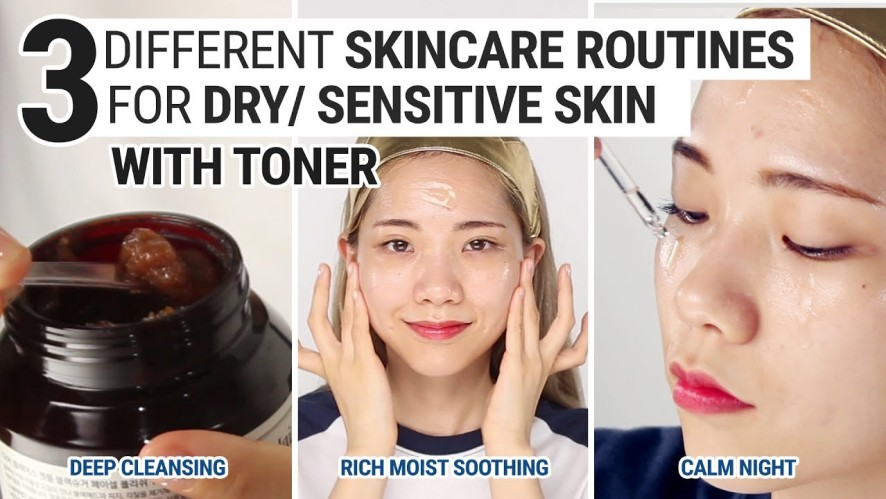 3 Different Skincare Routines For Dry & Sensitive Skin With Toner