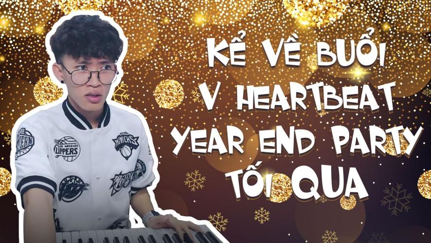 CƯỜNG KIDO | Kể về buổi V Heartbeat Year End Party tối qua