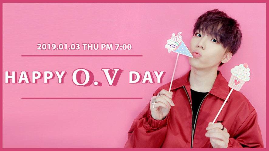 [D-DAY] HAPPY O.V DAY💕