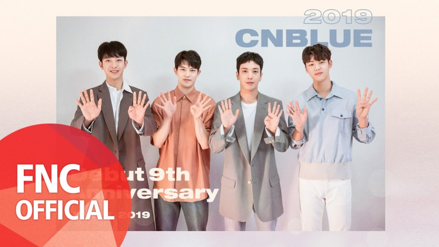 CNBLUE DEBUT 9TH ANNIVERSARY MESSAGE