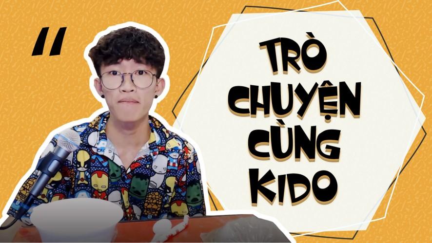 CƯỜNG KIDO | Trò chuyện cùng Kido