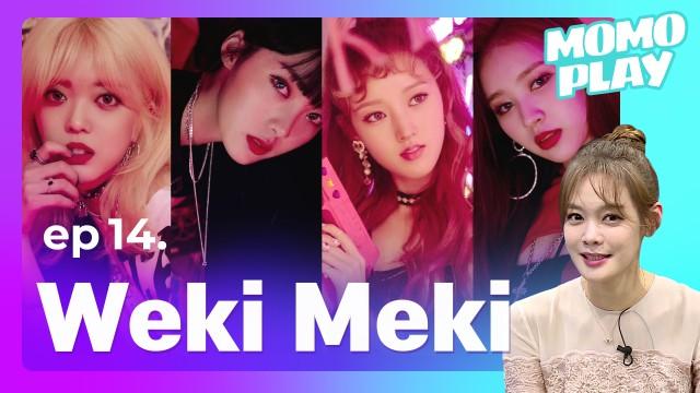 [MOMOPLAY 모모플레이 EP.14] Weki Meki(위키미키)