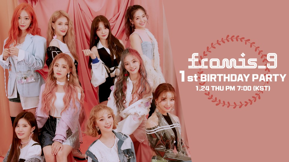 🎊fromis_9 1st BIRTHDAY PARTY🎊