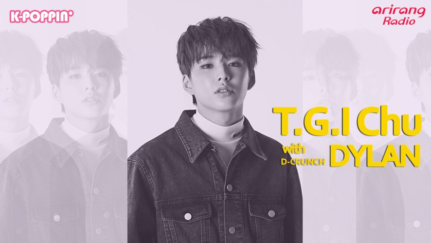 T.G.I Chu with D-CRUNCH DYLAN