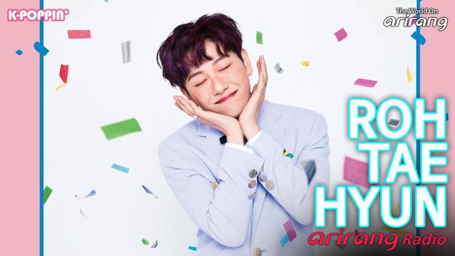 Arirang Radio (K-Poppin' / ROH TAE HYUN)