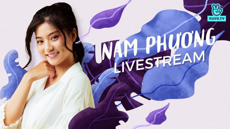 NAM PHƯƠNG   Livestream khai trương đầu năm