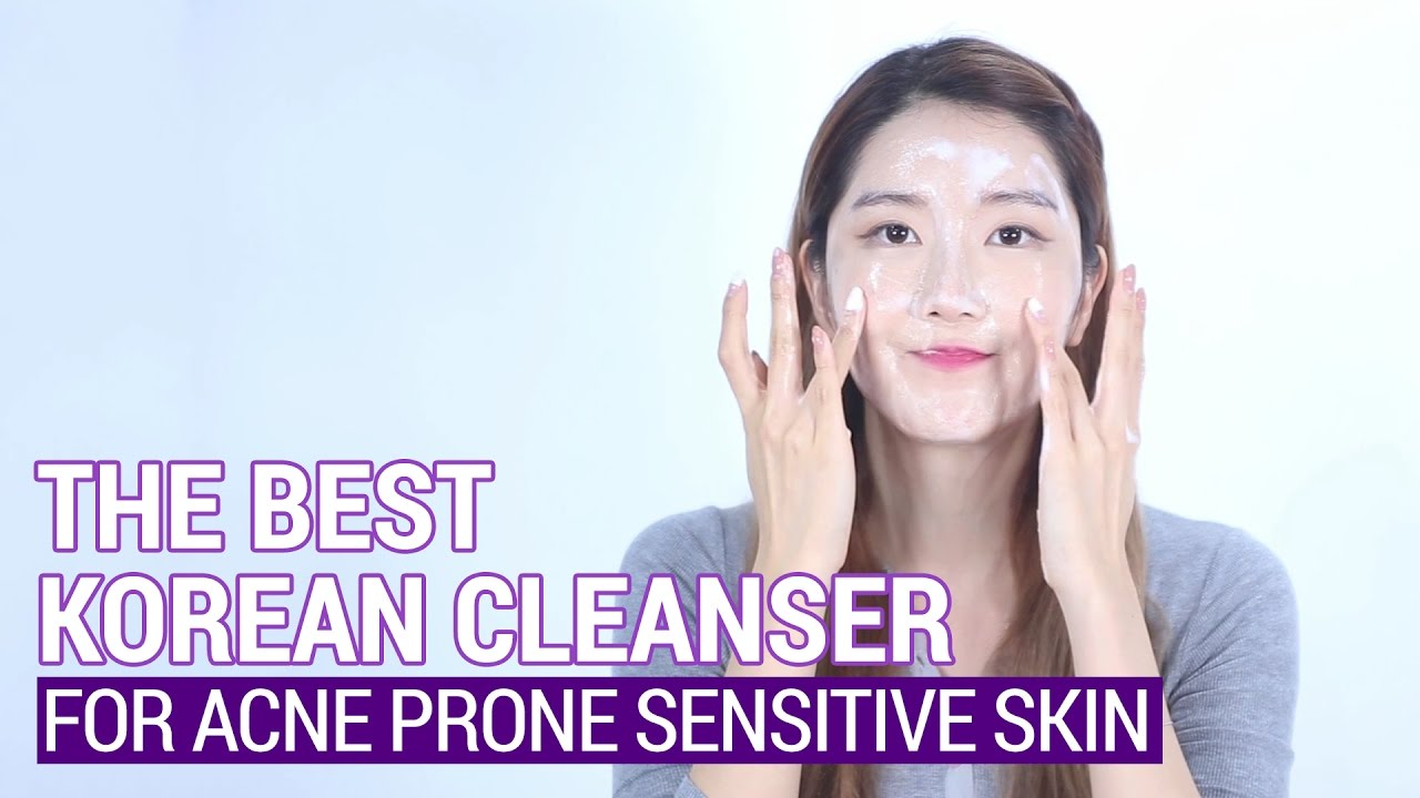 The Best Korean Cleanser for Acne Prone Sensitive Skin