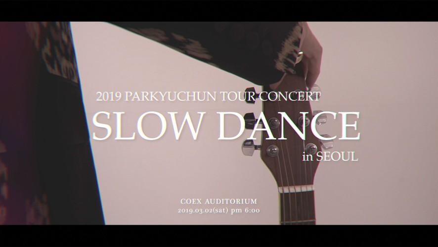 [박유천] 2019 Park Yuchun Tour Concert 'Slow Dance' in Seoul