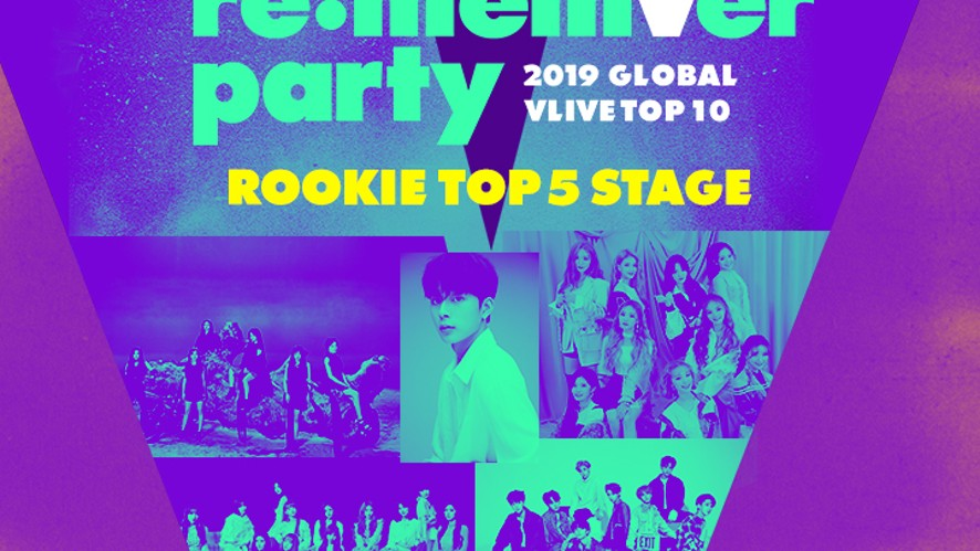 ROOKIE TOP 5 re:memVer party [FULL] 2019 GLOBAL VLIVE TOP 10