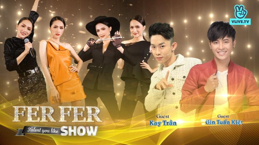 Fer Fer Show - Khách mời Kay Trần & Gin Tuấn Kiệt [Tập 7]