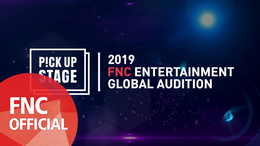 [FNC] 2019 FNC 글로벌 오디션 픽업 스테이지 개최!