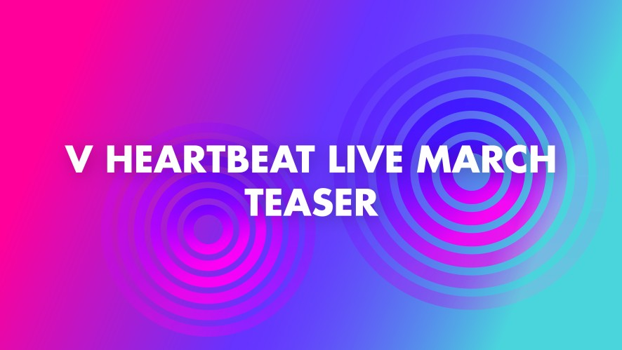 [TEASER] V HEARTBEAT LIVE MARCH 2019