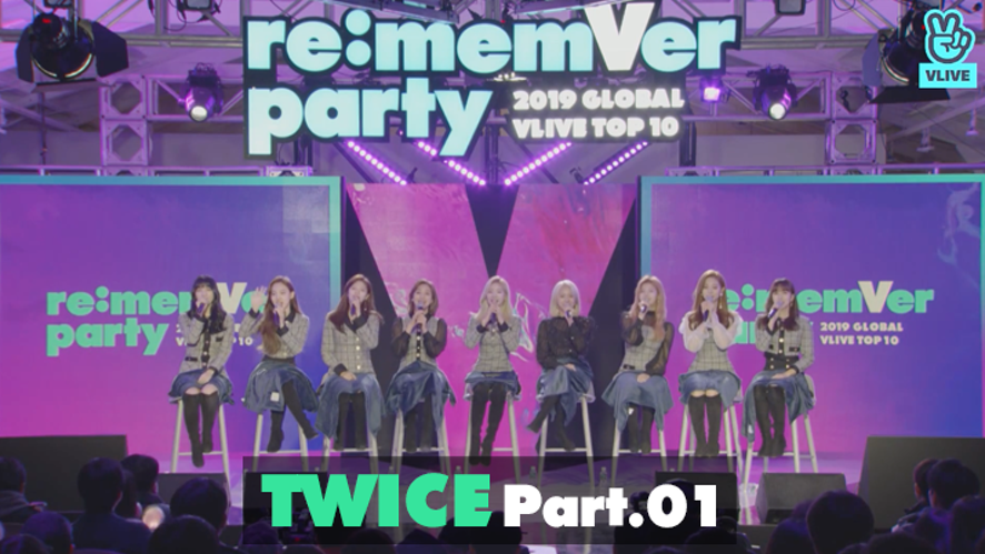 TWICE re:memVer party [Part.01] 2019 GLOBAL VLIVE TOP 10