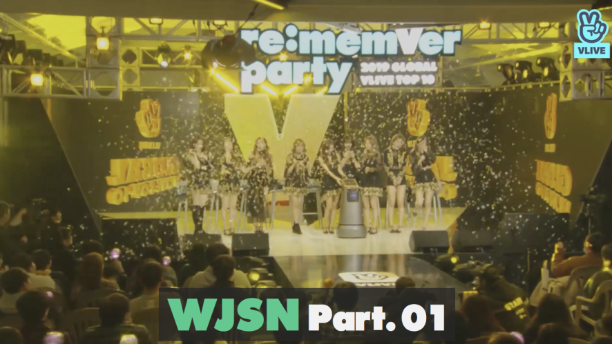 WJSN re:memVer party [Part.01] 2019 GLOBAL VLIVE TOP 10