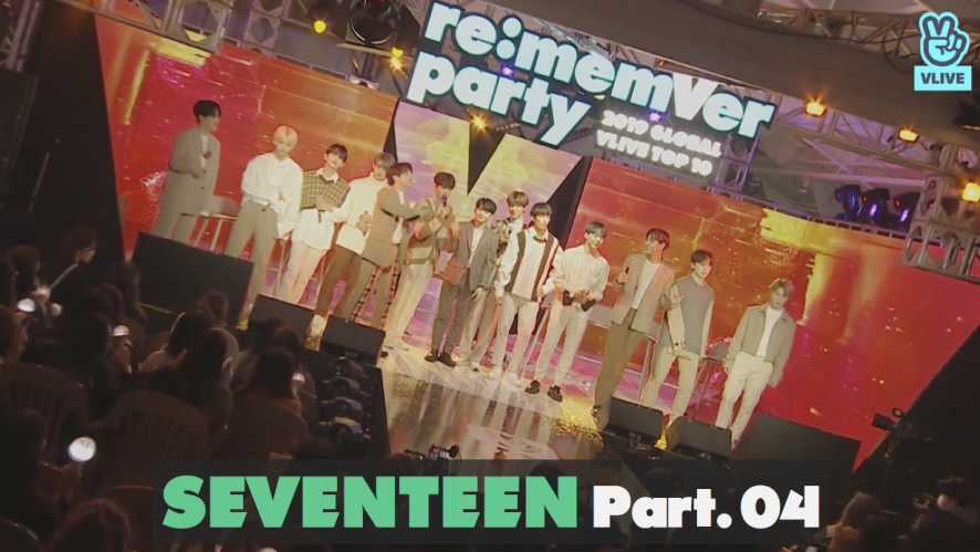 SEVENTEEN re:memVer party [Part.04] 2019 GLOBAL VLIVE TOP 10