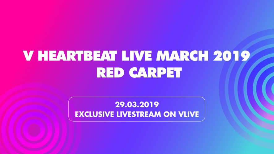 RED CARPET - V HEARTBEAT LIVE MARCH 2019