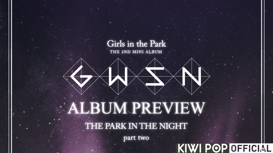 [PREVIEW] 공원소녀(GWSN) - 밤의 공원(THE PARK IN THE NIGHT) part two Full Album Ver.