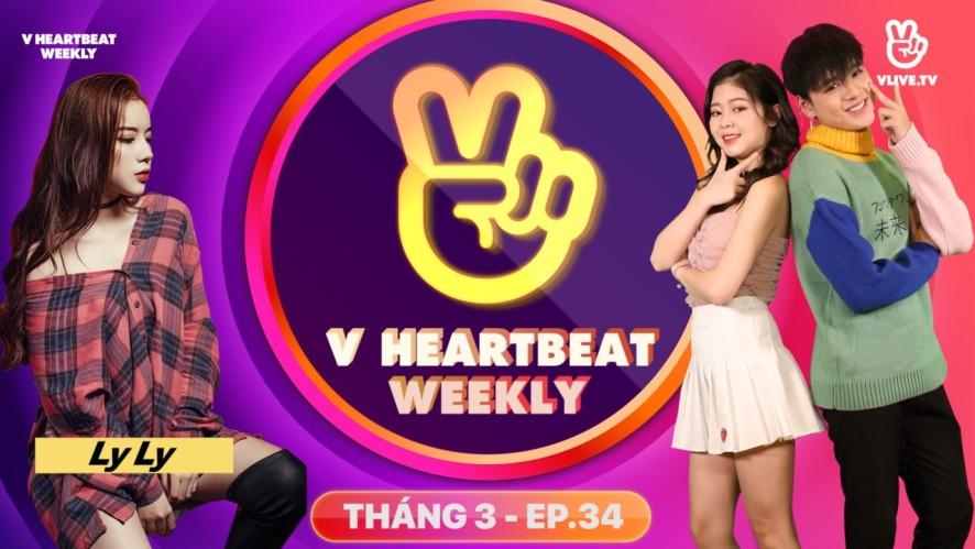 V HEARTBEAT WEEKLY - Tập 34 - Khách mời Ly Ly