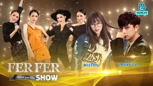 Fer Fer Show - Khách mời Misthy & Danny Võ (Tập 9)
