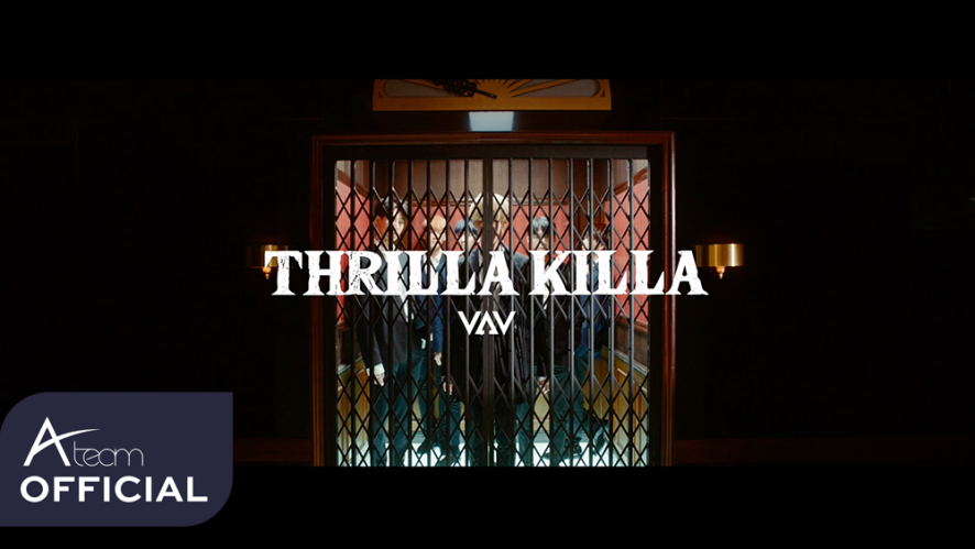 VAV - 'THRILLA KILLA' Music Video