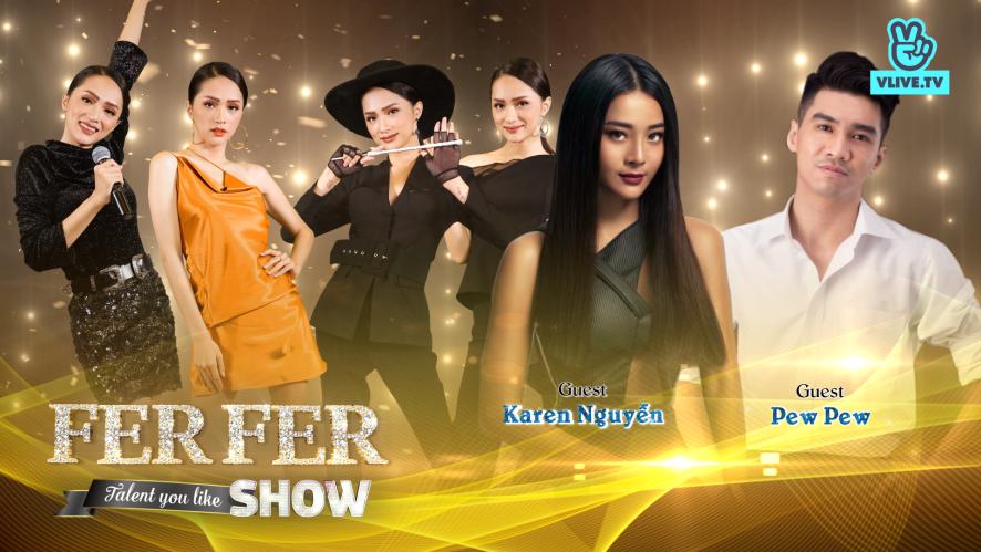 Fer Fer Show - Khách mời Pew Pew & Karen Nguyễn - Tập 10