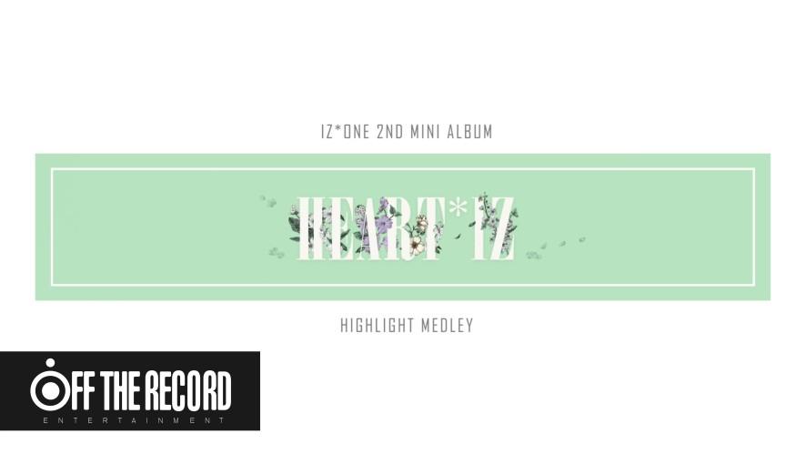IZ*ONE (아이즈원) 2nd Mini Album [HEART*IZ] HIGHLIGHT MEDLEY