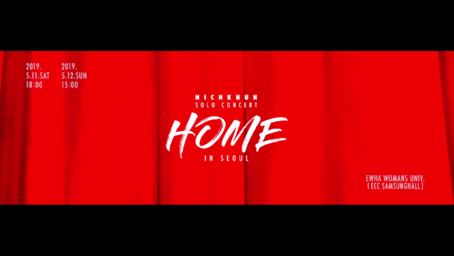 "NICHKHUN Solo Concert ""HOME"" IN SEOUL Teaser Video"