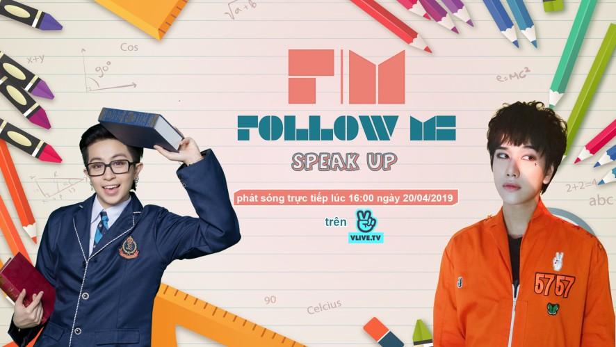 [Follow Me 3] SPEAK UP - Khách mời Lou Hoàng - Tập 1