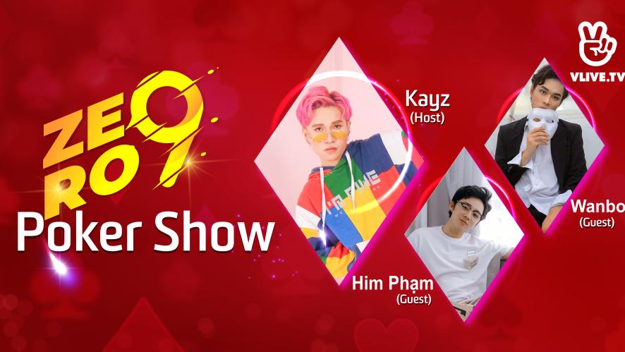 Poker Show - Tập 3 - Khách mời Him Phạm và Wanbo