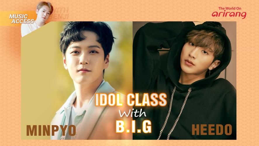 IDOL CLASS with B.I.G