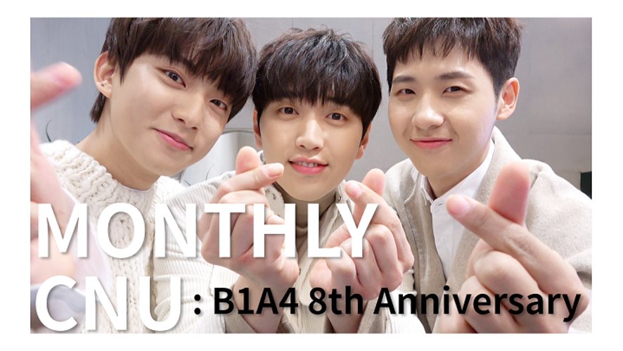 [MONTHLY CNU] B1A4 8th Anniversary