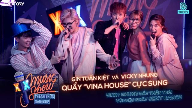 [XXMS] Thách thức Karaoke - Tập 2: Gin Tuấn Kiệt và Vicky Nhung nhảy Vinahouse cực sung cùng fan