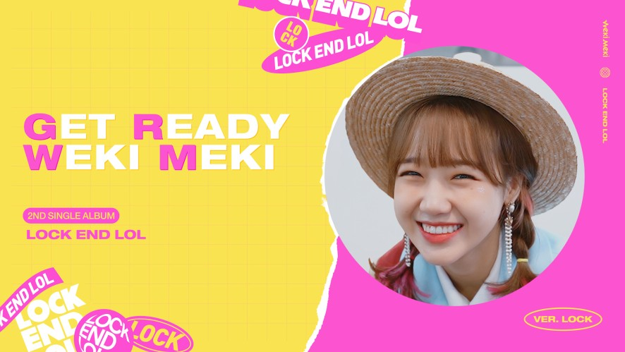 Weki Meki 위키미키 - 'LOCK END LOL' : GRWM #LOCK ver.