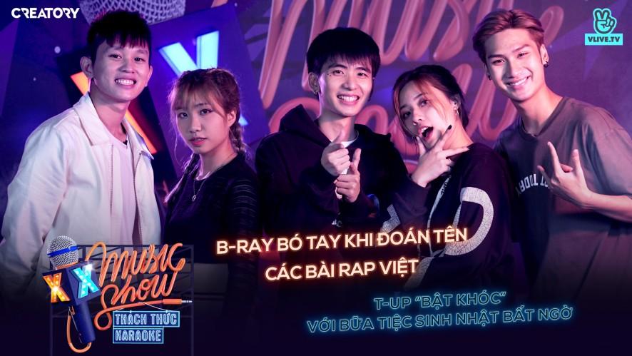 [XXMS] Thách thức Karaoke - Tập 3: B-Ray vs. T-Up | Rap Battle cực gắt