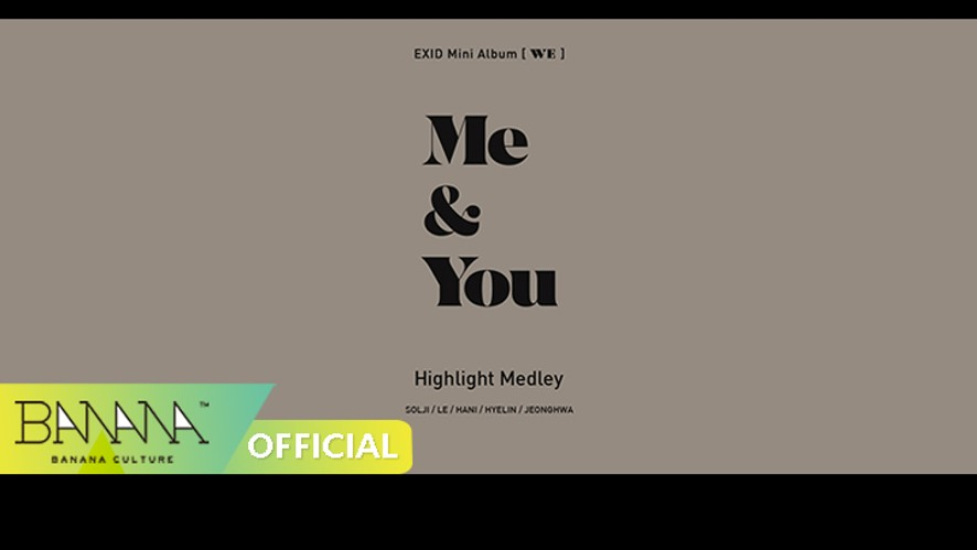 [V단독] EXID(이엑스아이디) - Mini Album 'WE' Highlight Medley