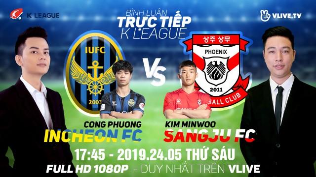 [TRỰC TIẾP] INCHEON UNITED vs SANGJU FC | BLV: Win.D & Tuyền Văn Hóa