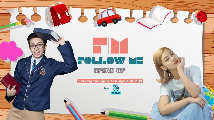 [Follow Me 3] SPEAK UP - Khách mời Hoàng Yến Chibi - Tập 4