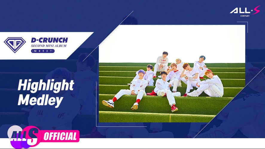 D-CRUNCH(디크런치) - 'M0527' Highlight Medley