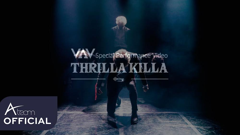 VAV - 'THRILLA KILLA' Special Performance Video