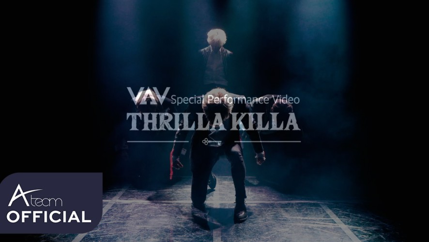 VAV - 'THRILLA KILLA' Special Performance Video