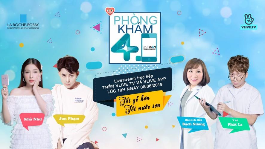 Phòng Khám 4.0 - Tập 4 - Khách mời Jun Phạm