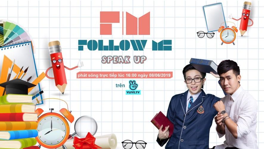 Follow Me 3 - Speak up - Khách mời Thanh Hưng