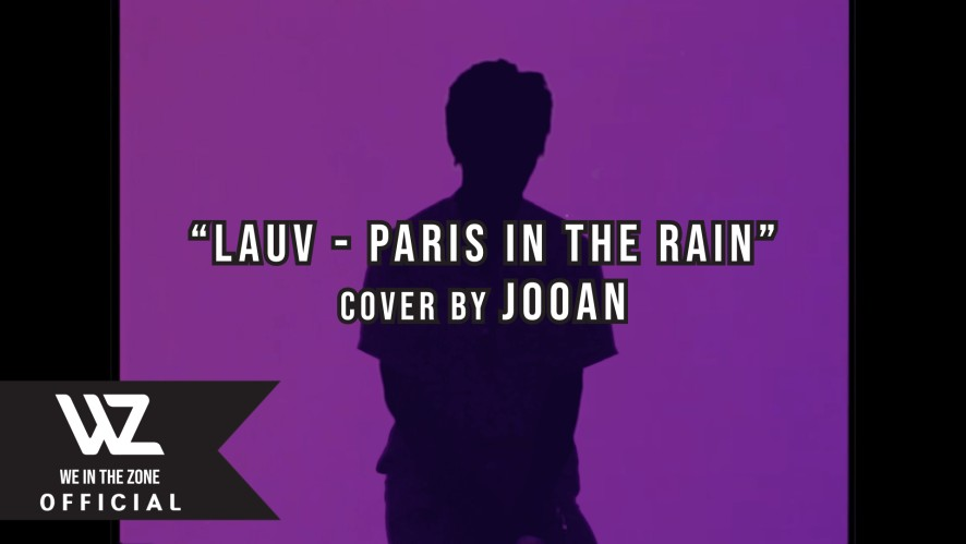 [COVER] Paris In The Rain JOOAN of WE IN THE ZONE│Lauv