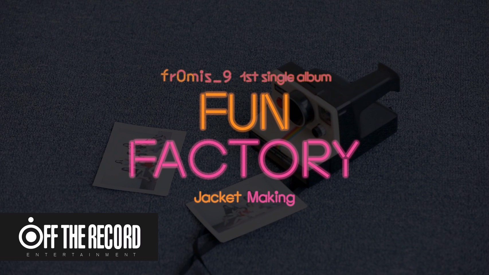프로미스나인 (fromis_9) - 1ST SINGLE ALBUM 'FUN FACTORY' Jacket Making