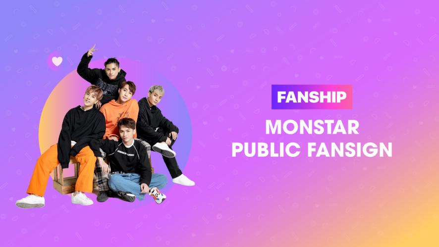 Monstar FANSHIP - Public Fansign