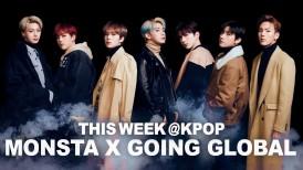 THIS WEEK@KPOP: MONSTA X GOING GLOBAL