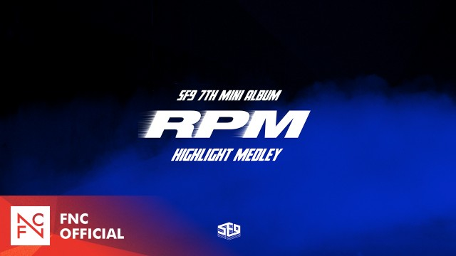 SF9 - 7TH MINI ALBUM 『RPM』 HIGHLIGHT MEDLEY