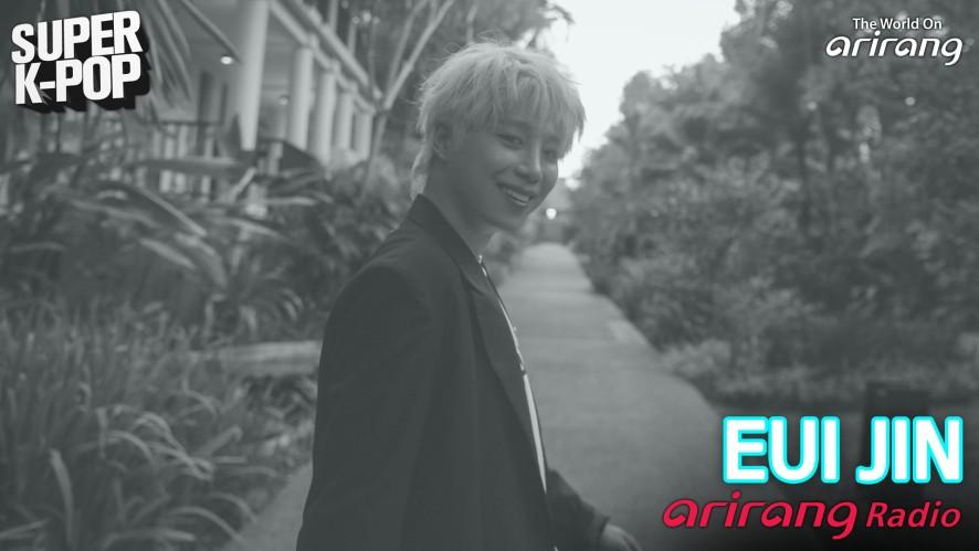Arirang Radio (Super K-Pop / EUI JIN)