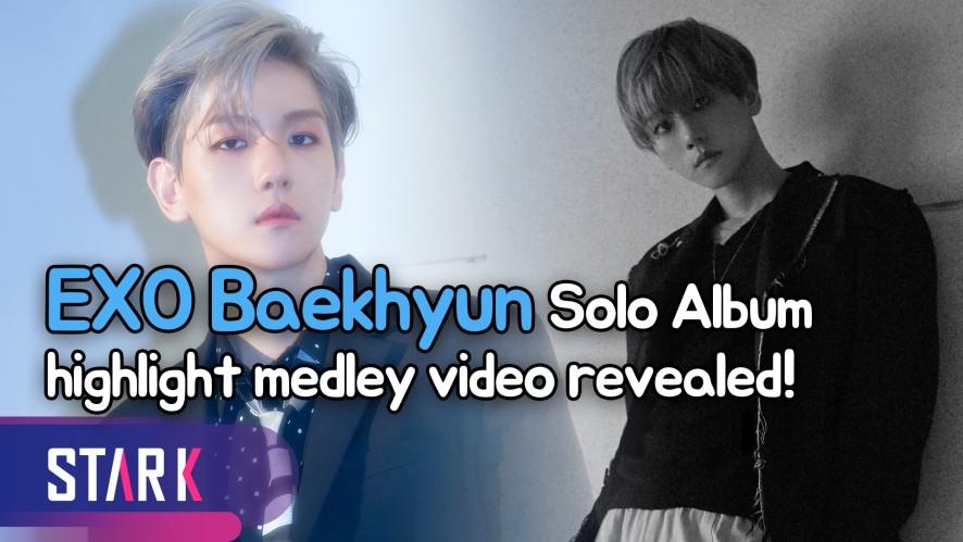 EXO Baekhyun, highlight medley video revealed! (엑소 백현, 첫 솔로 앨범 하이라이트 메들리 영상 공개!)